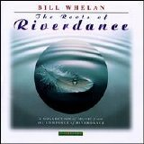 Bill Whelan - The Roots of Riverdance