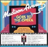 Various artists - Madison Avenue Goes To The Opera