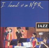 Various artists - I Heard it on NPR: Jazz for Blue Nights