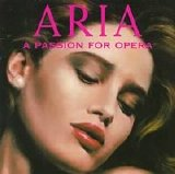 Various artists - Aria - A Passion for Opera