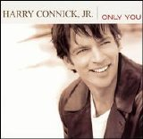 Harry Connick, Jr. - Only You