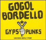Gogol Bordello - Gypsy Punks Underdog World Strike
