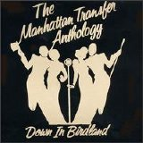Manhattan Transfer - The Anthology: Down in Birdland