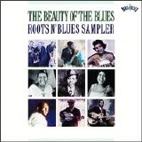 Various artists - The Beauty Of The Blues: Roots N' Blues Sampler