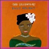 Billie Holiday - The Essential Billie Holiday: Songs of Lost Love