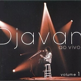 Djavan - Ao Vivo - Volume 1