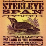 Steeleye Span - The Lark In The Morning: The Early Years