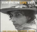 Bob Dylan - Live 1975: The Rolling Thunder Revue