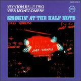 Wynton Kelly Trio - Wes Montgomery - Smokin' at the Half Note