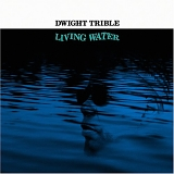 Dwight Trible - Living Water
