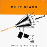 Bragg, Billy - Reaching To The Converted