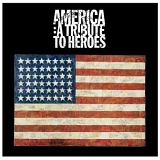 Various artists - America: A Tribute To Heroes