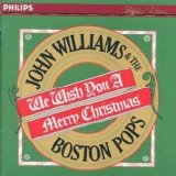 John Williams & the Boston Pops - We Wish You a Merry Christmas