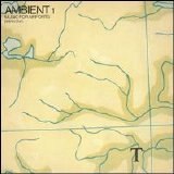 Brian Eno - Ambient #1 - Music for Airports