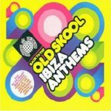 Ministry Of Sound - Back To The Old Skool - Ibiza Anthems