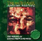 Dream Theater - Official Bootleg: The Making Of Scenes From A Memory