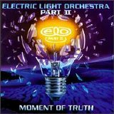 Electric Light Orchestra Part II - Moment Of Truth