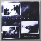 Cathedral - There In The Shadows