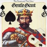 Gentle Giant - The Power and The Glory (35th Anniversary Edition)