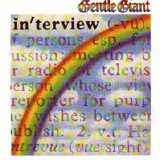 Gentle Giant - Interview (35th Anniversary Edition)