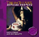 Dream Theater - Official Bootleg: When Dream And Day Reunite