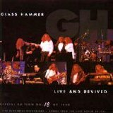 Glass Hammer - Live And Revived