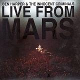 Ben Harper & The Innocent Criminals - Live From Mars