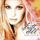 Faith Hill - There You'Ll Be