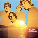Sloan - Pretty Together