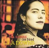 Lila Downs - Una Sangre One Blood
