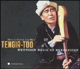 Various artists - Music of Central Asia [Vol. 1] - Tengir-Too - Mountain Music of Kyrgyzstan