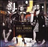 Dixie Chicks - Taking The Long Way