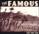 The Famous - Light, Sweet Crude