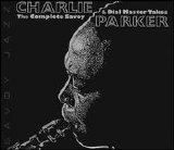 Charlie Parker - The Complete Savoy and Dial Master Takes