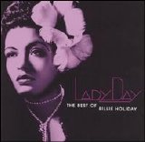 Billie Holiday - Lady Day - The Best Of Billie Holiday