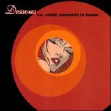 Various artists - Dessous: Erotic Moments in House [VOL1]