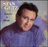 Stan Getz - Spring is Here