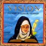 Emily Van Evera & Sister Germaine Fritz, OSB - Vision - The Music Of Hildegard Von Bingen