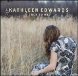 Kathleen Edwards - Back To Me