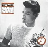 Chet Baker - Somewhere Over The Rainbow
