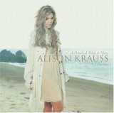 Alison Krauss - A Hundred Miles Or More - A Collection