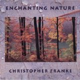 Christopher Franke - Enchanting Nature