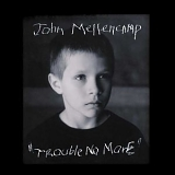 John Mellencamp - trouble no more