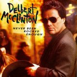 McClinton, Delbert - Never Been Rocked Enough