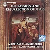 Madrigal Chamber Choir - The Passion and Resurrection Of Jesus