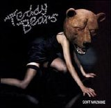 Teddybears - Soft Machine