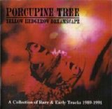 Porcupine Tree - Yellow Hedgerow Dreamscape [Compilation]
