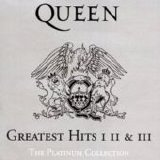 Queen - Greatest Hits I II & III The Platinum Collection