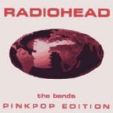 Radiohead - The Bends (Pinkpop Edition)