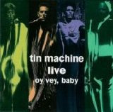 Tin Machine - Oy Vey, Baby